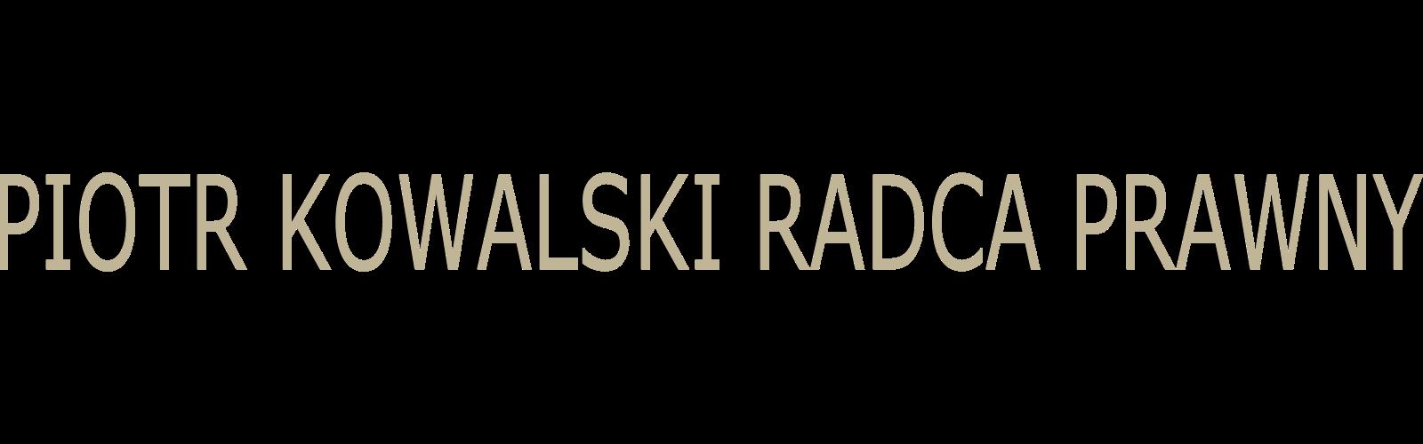 Kancelaria Radcy Prawnego – Piotr Kowalski